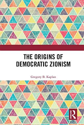 The Origins of Democratic Zionism