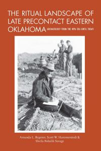 The Ritual Landscape of Late Precontact Eastern Oklahoma PDF