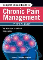 Compact Clinical Guide to Chronic Pain Management PDF