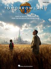 Tomorrowland Songbook: Music from the Motion Picture Soundtrack