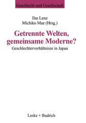 Getrennte Welten, gemeinsame Moderne?: Geschlechterverhältnisse in Japan