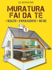 Muratura fai da te - 1: Malte - Fondazioni - Muri