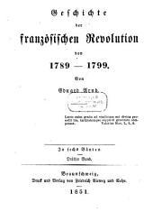 Geschichte der französischen Revolution von 1789- 1799: In sechs Bänden, Band 3