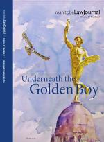 Manitoba Law Journal: Underneath the Golden Boy 2014 Volume 37(2)