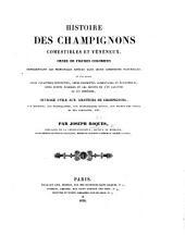 Histoire des Champignons comestibles et vénéneux, ornée de figures coloriées, etc