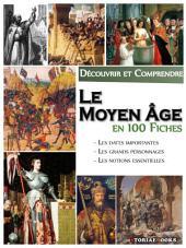 Le Moyen Âge en 100 Fiches