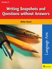 Writing Snapshots and Questions without Answers: Write Now!
