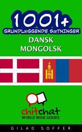 1001+ grundlæggende sætninger dansk - Mongolsk