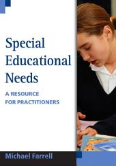 Special Educational Needs: A Resource for Practitioners
