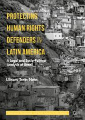 Protecting Human Rights Defenders in Latin America: A Legal and Socio-Political Analysis of Brazil