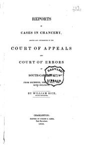 Reports of Cases in Chancery, Argued and Determined in the Court of Appeals and Court of Errors of South-Carolina: From December, 1838, to May, 1839, Both Inclusive. 1838/1839