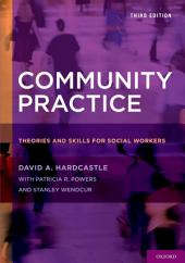 Community Practice: Theories and Skills for Social Workers, Edition 3