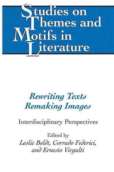 Rewriting Texts Remaking Images PDF
