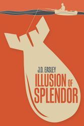 Illusion Of Splendor Book PDF