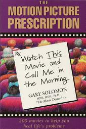 The Motion Picture Prescription: Watch This Movie and Call Me in the Morning