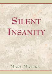 Silent Insanity