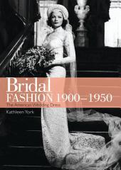 Bridal Fashion 1900–1950