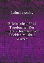 Briefwechsel Und Tageb?cher Des F?rsten Hermann Von P?ckler-Muskau