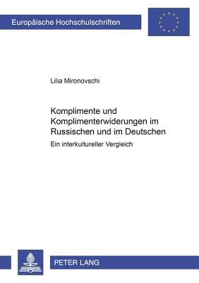 Komplimente und Komplimenterwiderungen im Russischen und im Deutschen PDF