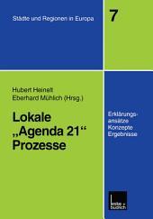 """Lokale """"Agenda 21""""-Prozesse: Erklärungsansätze, Konzepte und Ergebnisse"""