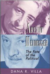 Arendt and Heidegger: The Fate of the Political