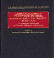 African American Traditions in Song  Sermon  Tale  and Dance  1600s 1920 PDF
