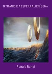 O Titanic E A Esfera AlienÍgena