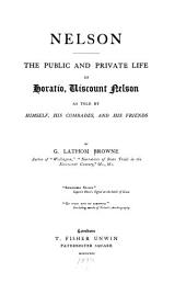 Nelson: The Public and Private Life of Horatio, Viscount Nelson