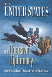 The United States And Coercive Diplomacy Book PDF