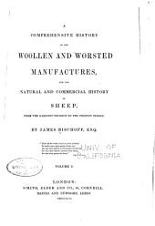 A Comprehensive History of the Woollen and Worsted Manufactures: And the Natural and Commercial History of Sheep, from the Earliest Records to the Present Period, Volume 1