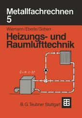 Metallfachrechnen 5: Heizungs- und Raumlufttechnik