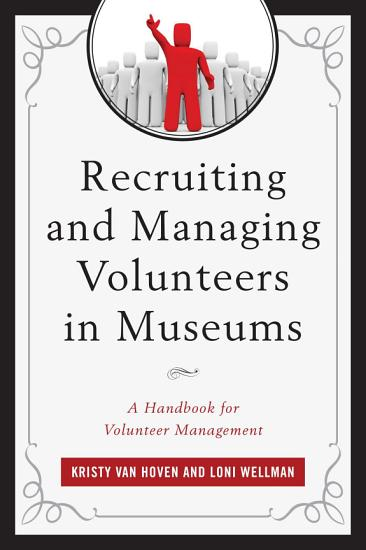 Recruiting and Managing Volunteers in Museums PDF