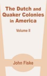 The Dutch And Quaker Colonies In America Book PDF