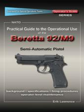 Practical Guide to the Operational Use of the Beretta 92F/M9 Pistol