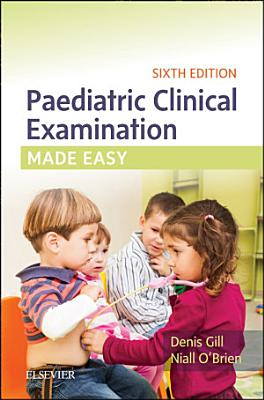 Paediatric Clinical Examination Made Easy PDF