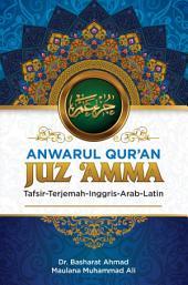 Anwarul Qur'an Tafsir, Terjemah, Inggris, Arab, Latin: Juz 'Amma