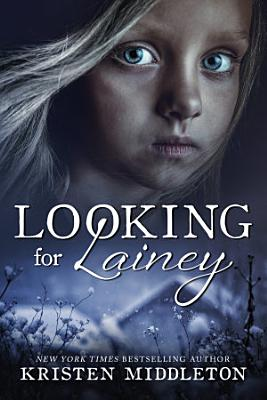 Looking for Lainey  A heart pounding suspense crime thriller