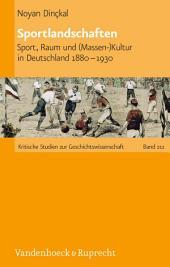 Sportlandschaften: Sport, Raum und (Massen-)Kultur in Deutschland 1880–1930