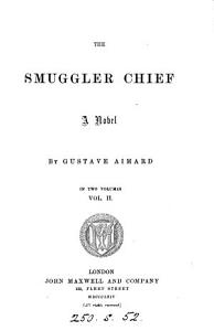 The smuggler chief  by Gustave Aimard  tr  by sir F C L  Wraxall   PDF