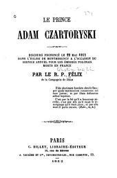 Le prince Adam Czartoryski: Discours prononcé le 22 mai 1862 dans l'église de Montmorency à l'occasion du service annuel pour les émigrés polonais morts en France