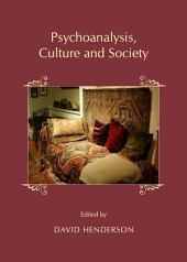 Psychoanalysis, Culture and Society