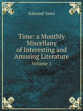 Time: a Monthly Miscellany of Interesting and Amusing Literature