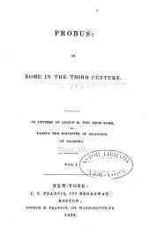 Probus: Or, Rome in the Third Century, Volumes 1-2