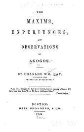 The Maxims, Experiences, and Observations of Agogos