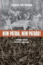 Nem pátria, nem patrão! Memória operária, cultura e literatura no Brasil
