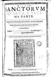 Flos sanctorum: quarta parte y vltima parte y discursos, o sermones sobre los euangelios de todas las dominicas del año ...