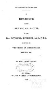The Varieties of Human Greatness: A Discourse on the Life and Character of the Hon. Nathaniel Bowditch ... Delivered in the Church on Church Green, March 25, 1838