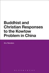 Buddhist and Christian Responses to the Kowtow Problem in China