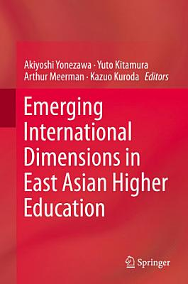 Emerging International Dimensions in East Asian Higher Education PDF