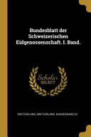 Bundesblatt Der Schweizerischen Eidgenossenschaft  I  Band  PDF